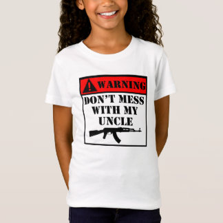 Warning Don't Mess With My Uncle T-Shirt