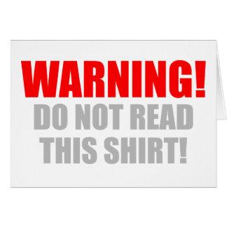 Warning Don t Read This Shirt Card