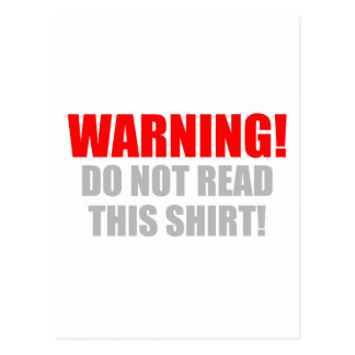 Warning Don t Read This Shirt Postcards
