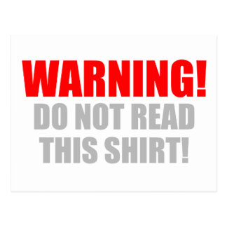 Warning Don t Read This Shirt Post Cards