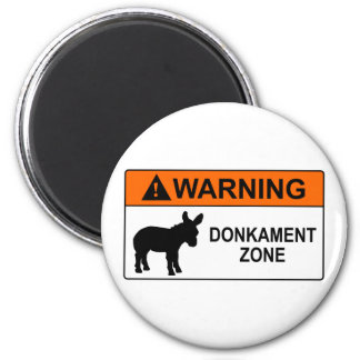 Warning: Donkament Zone Magnet
