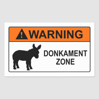Warning: Donkament Zone Rectangular Sticker