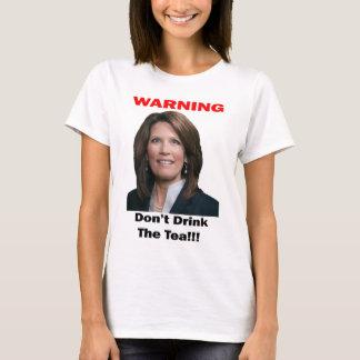 Warning Don't Drink The Tea Bachmann T-Shirt