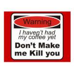 Warning - Don't make me kill you Post Cards