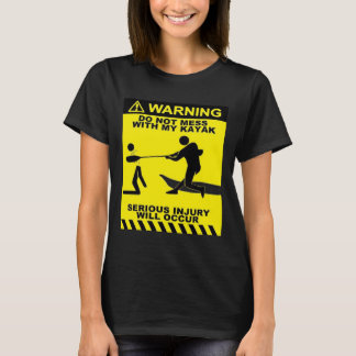 Warning Don't Mess with Kayaker T-shirt
