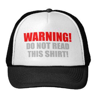 Warning! Don't Read This Shirt Trucker Hat