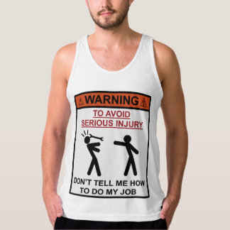 Warning - Don't Tell Me How To Do My Job Tank Top