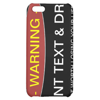 Warning Dont Text & Drive iphone Cae Case For iPhone 5C
