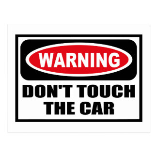 Warning DON'T TOUCH THE CAR Postcard