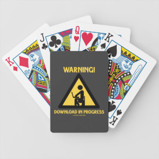 Warning! Download In Progress Geek Humor Signage Bicycle Playing Cards