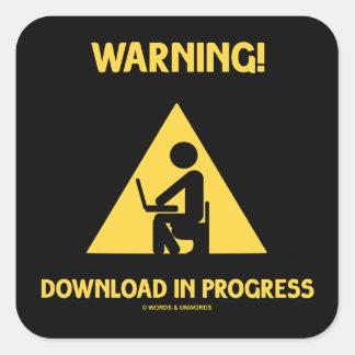 Warning! Download In Progress Geek Humor Signage Square Sticker