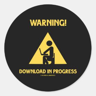 Warning! Download In Progress Geek Humor Signage Classic Round Sticker