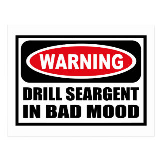 Warning DRILL SEARGENT IN BAD MOOD Postcard