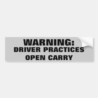 Warning Driver Practices Open Carry Car Bumper Sticker