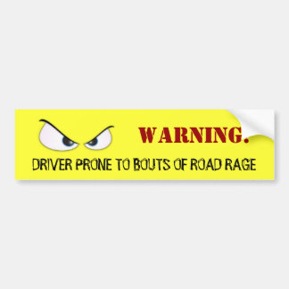 WARNING! DRIVER PRONE TO BOUTS OF R... CAR BUMPER STICKER