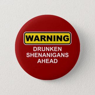 Warning: Drunken Shenanigans Ahead Button