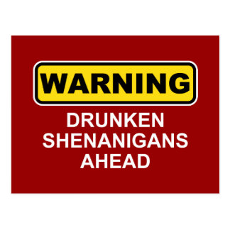 Warning: Drunken Shenanigans Ahead Postcard