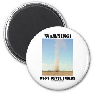 Warning! Dust Devil Inside (Meteorology) 2 Inch Round Magnet