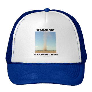 Warning! Dust Devil Inside (Meteorology) Trucker Hat