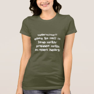 WARNING!!!EASY TO FALL IN LOVE WITH!PROCEED WIT... T-Shirt