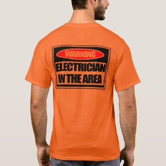Warning Electrician in the Area safety t-shirt