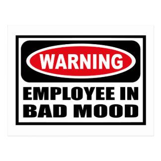 Warning EMPLOYEE IN BAD MOOD Postcard