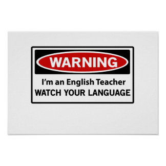 Warning English Teacher Poster