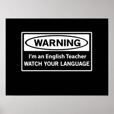 Warning English Teacher Poster | Zazzle