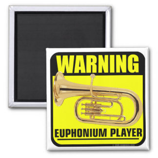 Warning! Euphonium Player 2 Inch Square Magnet