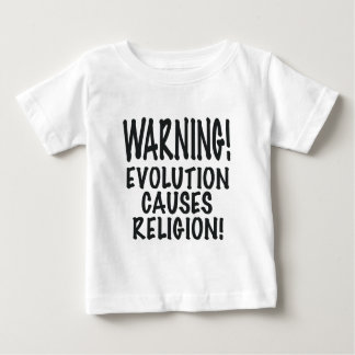 WARNING! EVOLUTION CAUSES RELIGION, gifts Baby T-Shirt