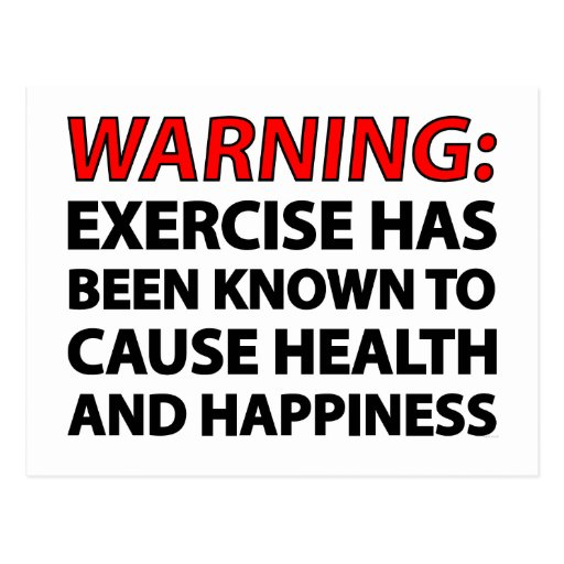 Warning: Exercise has been known to cause health.. Postcard