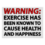 Warning: Exercise has been known to cause health.. Poster