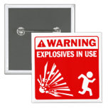Warning! Explosives in Use Button