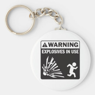 Warning! Explosives in Use Keychain