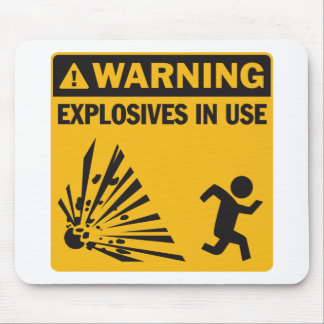 Warning! Explosives in Use Mousepad