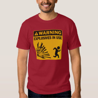Warning: Explosives in use T Shirt