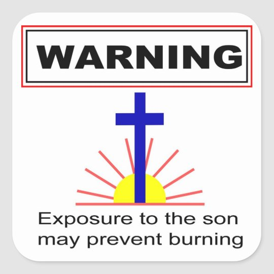 WARNING, Exposure to the son may prevent burning Square Sticker