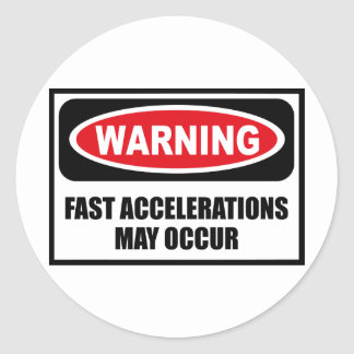 Warning FAST ACCELERATIONS MAY OCCUR Sticker