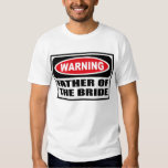 Warning FATHER OF THE BRIDE T-Shirt