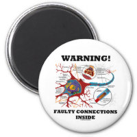 Warning! Faulty Connections Inside Neuron Synapse 2 Inch Round Magnet