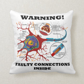 Warning! Faulty Connections Inside Neuron Synapse Throw Pillow
