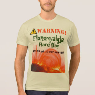 Warning! Fibromyalgia Flare! Lighter T-Shirt