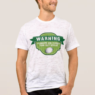 Warning... flankers are closer than they appear T-Shirt