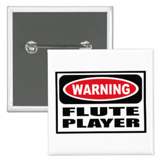 Warning FLUTE PLAYER Button