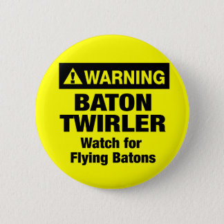 Warning Flying Batons Pinback Button