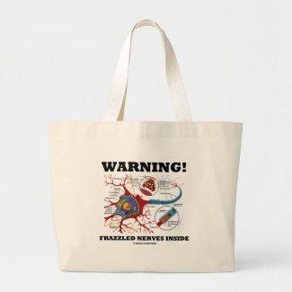 Warning! Frazzled Nerves Inside (Neuron / Synapse) Bags