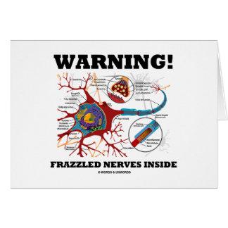 Warning! Frazzled Nerves Inside (Neuron / Synapse) Card