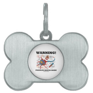 Warning! Frazzled Nerves Inside (Neuron / Synapse) Pet ID Tag