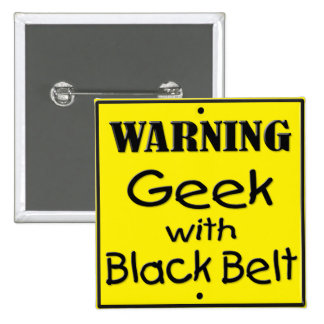 Warning Geek with Black Belt Square Button