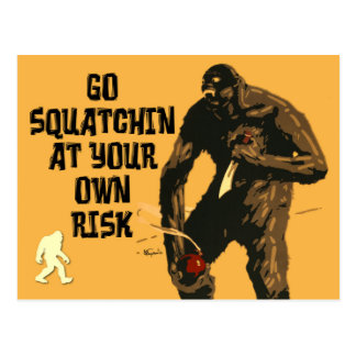 Warning: Go Squatchin At Your Own Risk! Postcard